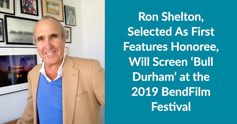 BendFilm Welcomes Ron Shelton to 2019 Festival